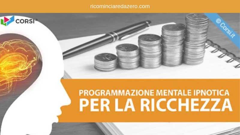 corso programmazione mentale ipnotica per attrarre ricchezza e prosperità
