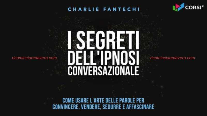 i segreti dell'ipnosi conversazionale Charlie Fantechi